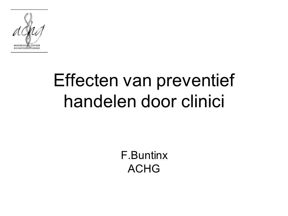 Effecten van preventief handelen door clinici F.Buntinx ACHG