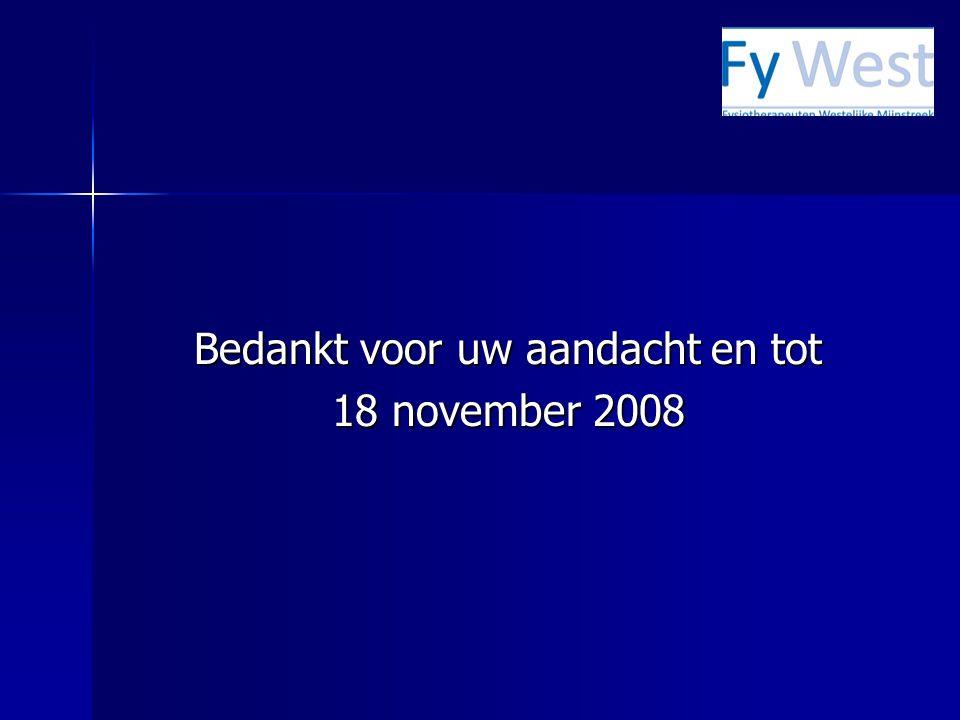 Bedankt voor uw aandacht en tot 18 november 2008
