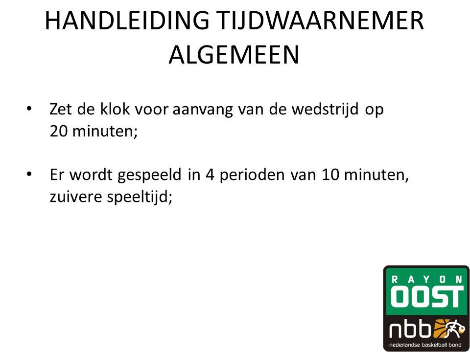 HANDLEIDING TIJDWAARNEMER ALGEMEEN • Zet de klok voor aanvang van de wedstrijd op 20 minuten; • Er wordt gespeeld in 4 perioden van 10 minuten, zuiver