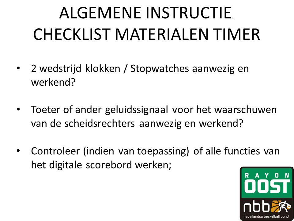 ALGEMENE INSTRUCTIE fewv CHECKLIST MATERIALEN TIMER • 2 wedstrijd klokken / Stopwatches aanwezig en werkend? • Toeter of ander geluidssignaal voor het