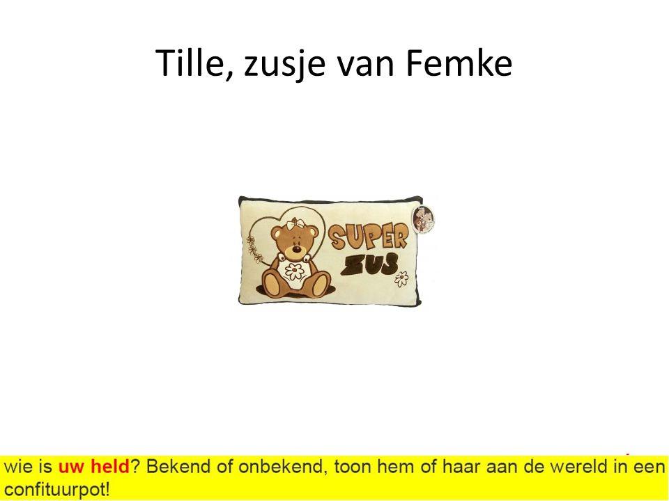 Tille, zusje van Femke