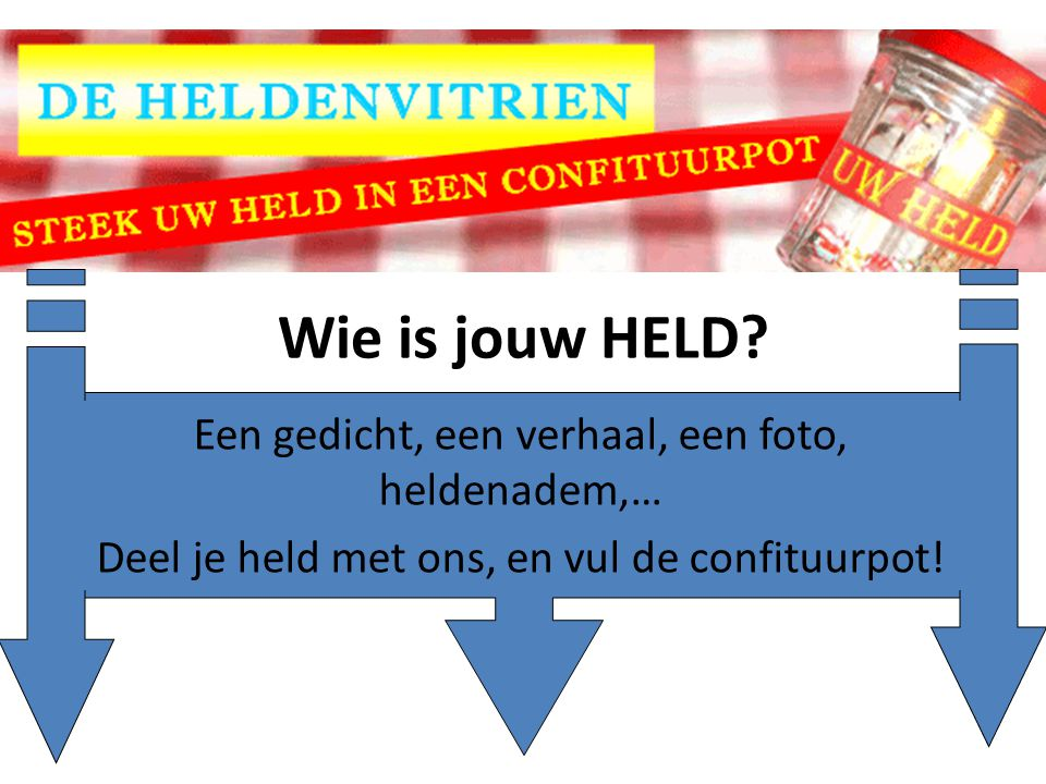 Wie is jouw HELD.