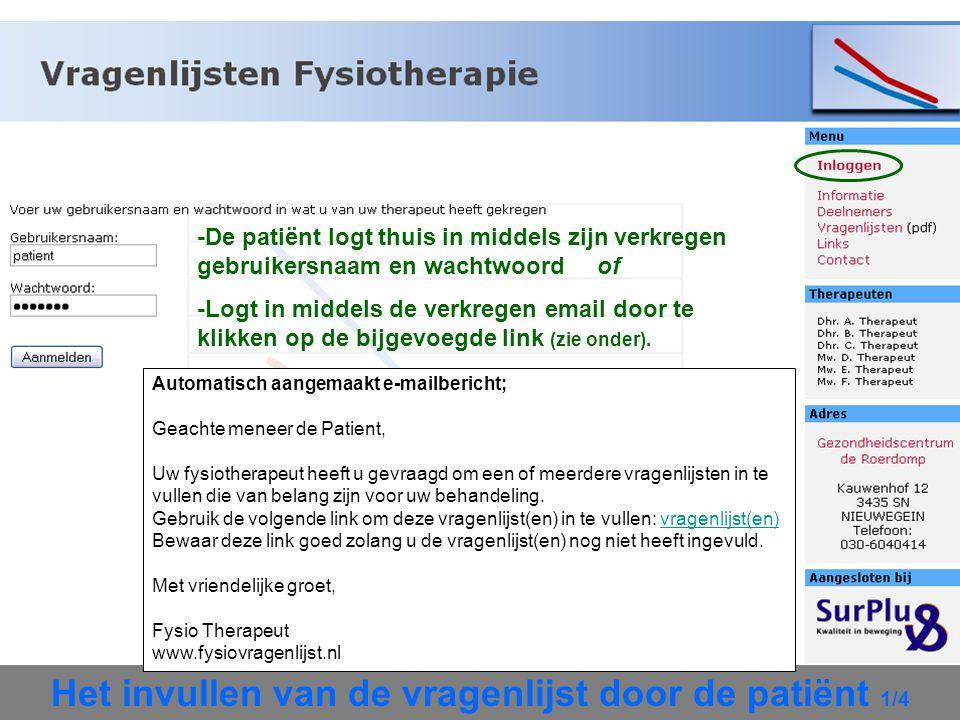 Het invullen van de vragenlijst door de patiënt 1/4 -De patiënt logt thuis in middels zijn verkregen gebruikersnaam en wachtwoord of -Logt in middels