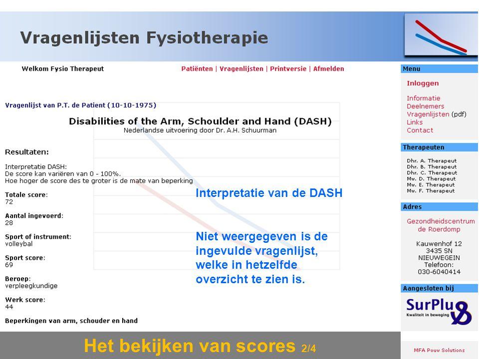 Het bekijken van scores 2/4 Interpretatie van de DASH Niet weergegeven is de ingevulde vragenlijst, welke in hetzelfde overzicht te zien is.