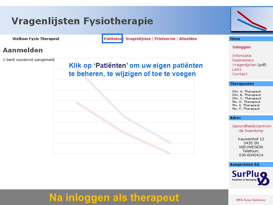 Klik op 'Patiënten' om uw eigen patiënten te beheren, te wijzigen of toe te voegen Na inloggen als therapeut