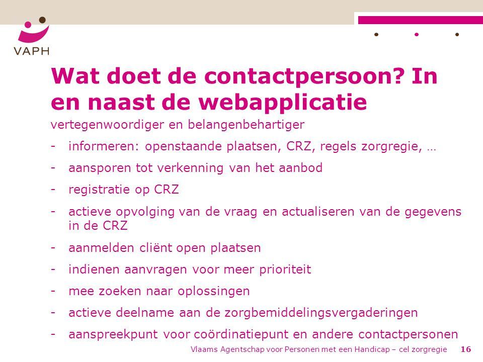 Wat doet de contactpersoon? In en naast de webapplicatie vertegenwoordiger en belangenbehartiger -informeren: openstaande plaatsen, CRZ, regels zorgre