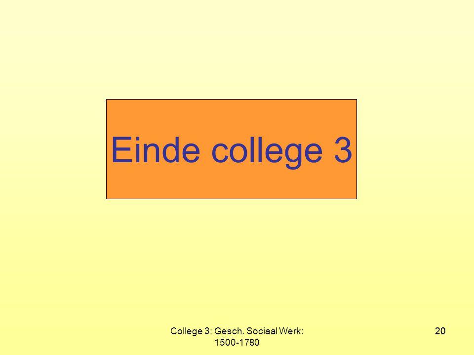 College 3: Gesch. Sociaal Werk: 1500-1780 20 Einde college 3