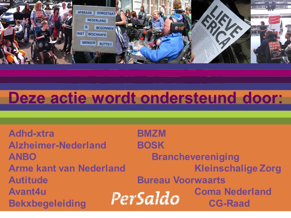 Adhd-xtraBMZM Alzheimer-NederlandBOSK ANBOBranchevereniging Arme kant van NederlandKleinschalige Zorg AutitudeBureau Voorwaarts Avant4uComa Nederland BekxbegeleidingCG-Raad Deze actie wordt ondersteund door: