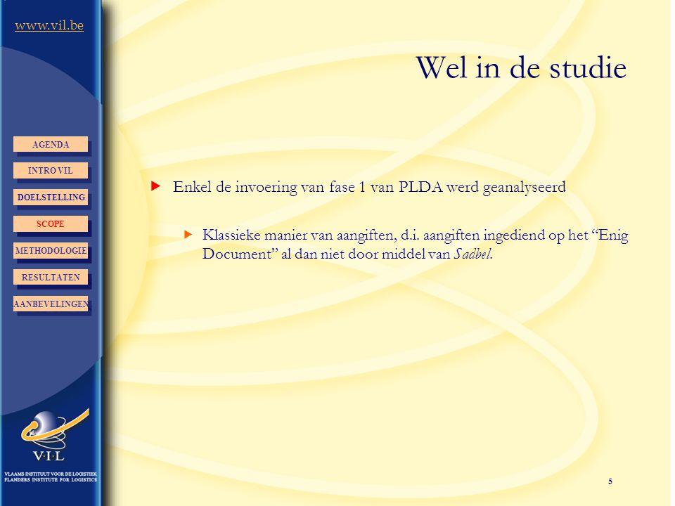 5 www.vil.be Wel in de studie  Enkel de invoering van fase 1 van PLDA werd geanalyseerd  Klassieke manier van aangiften, d.i. aangiften ingediend op