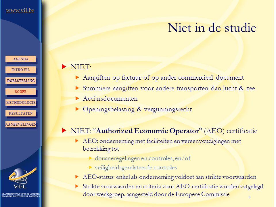 6 www.vil.be Niet in de studie  NIET:  Aangiften op factuur of op ander commercieel document  Summiere aangiften voor andere transporten dan lucht