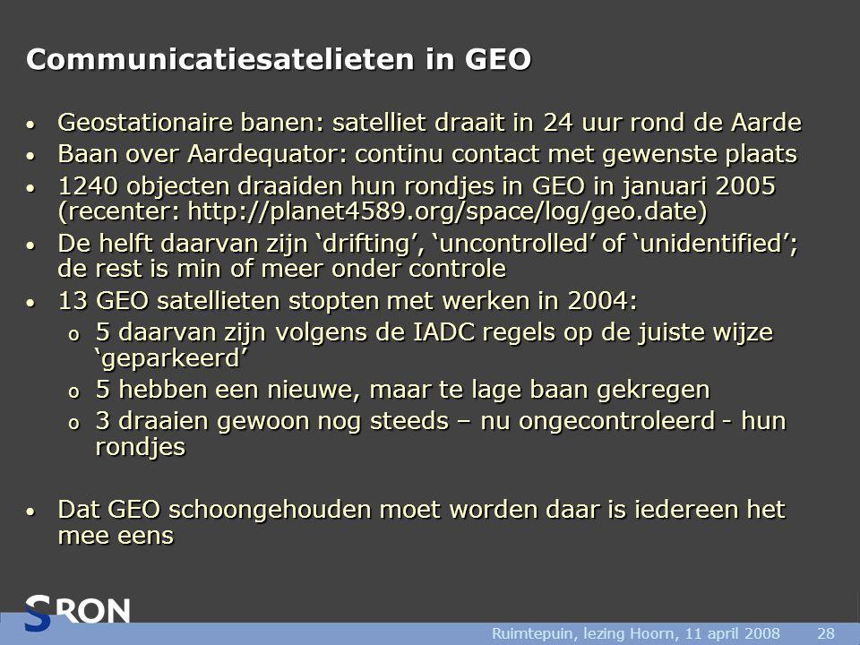 Ruimtepuin, lezing Hoorn, 11 april 200828 Communicatiesatelieten in GEO • Geostationaire banen: satelliet draait in 24 uur rond de Aarde • Baan over A
