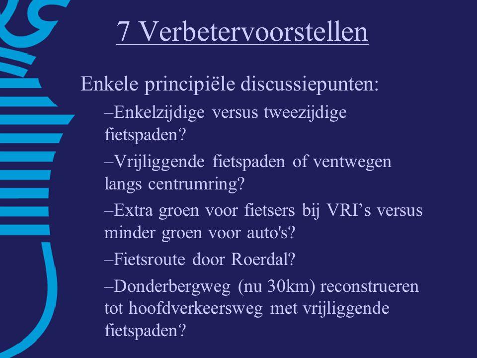 7 Verbetervoorstellen Enkele principiële discussiepunten: –Enkelzijdige versus tweezijdige fietspaden.
