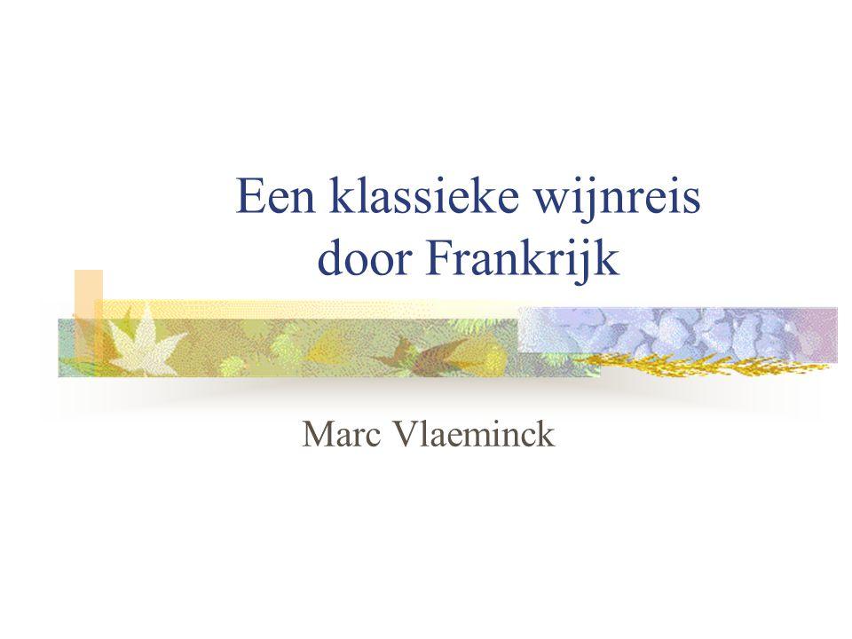 Een klassieke wijnreis door Frankrijk Marc Vlaeminck