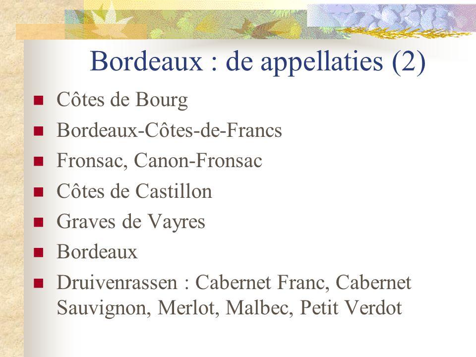 Bordeaux : de appellaties (2)  Côtes de Bourg  Bordeaux-Côtes-de-Francs  Fronsac, Canon-Fronsac  Côtes de Castillon  Graves de Vayres  Bordeaux
