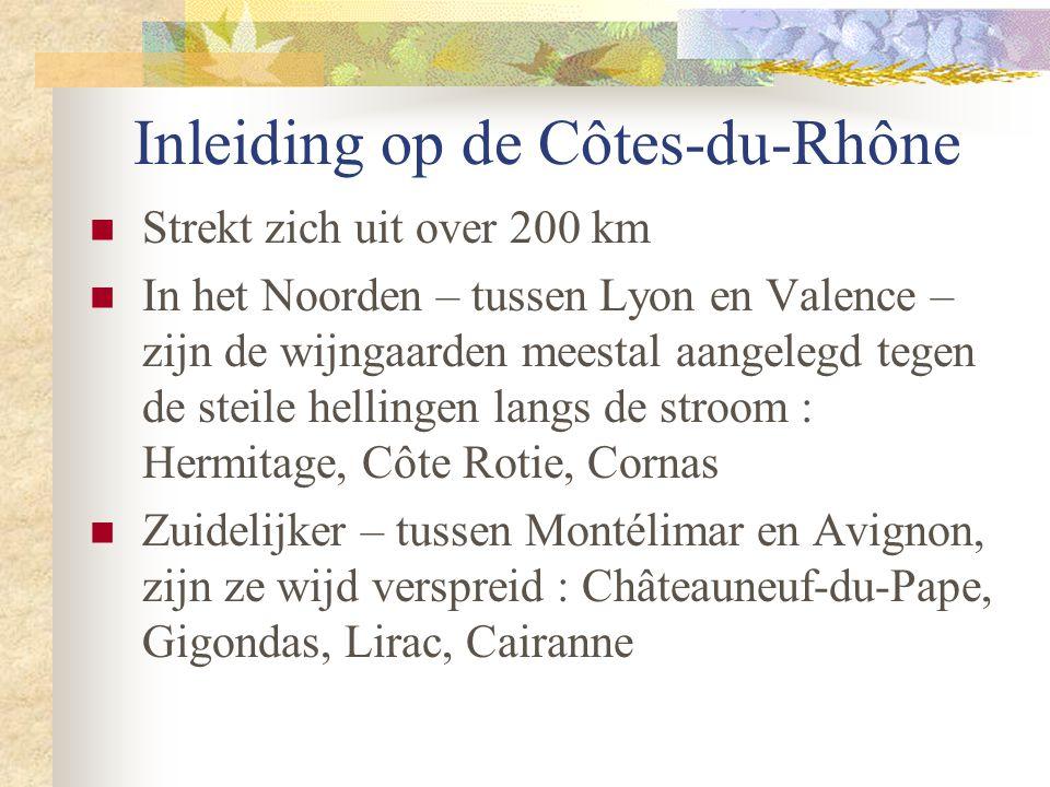 Inleiding op de Côtes-du-Rhône  Strekt zich uit over 200 km  In het Noorden – tussen Lyon en Valence – zijn de wijngaarden meestal aangelegd tegen d