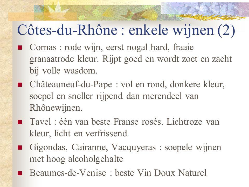 Côtes-du-Rhône : enkele wijnen (2)  Cornas : rode wijn, eerst nogal hard, fraaie granaatrode kleur. Rijpt goed en wordt zoet en zacht bij volle wasdo