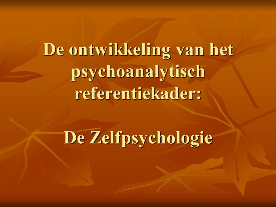 De ontwikkeling van het psychoanalytisch referentiekader: De Zelfpsychologie