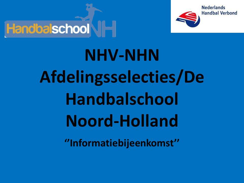 NHV-NHN Afdelingsselecties/De Handbalschool Noord-Holland ''Informatiebijeenkomst''