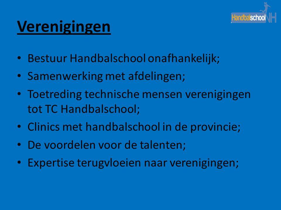 Verenigingen • Bestuur Handbalschool onafhankelijk; • Samenwerking met afdelingen; • Toetreding technische mensen verenigingen tot TC Handbalschool; •