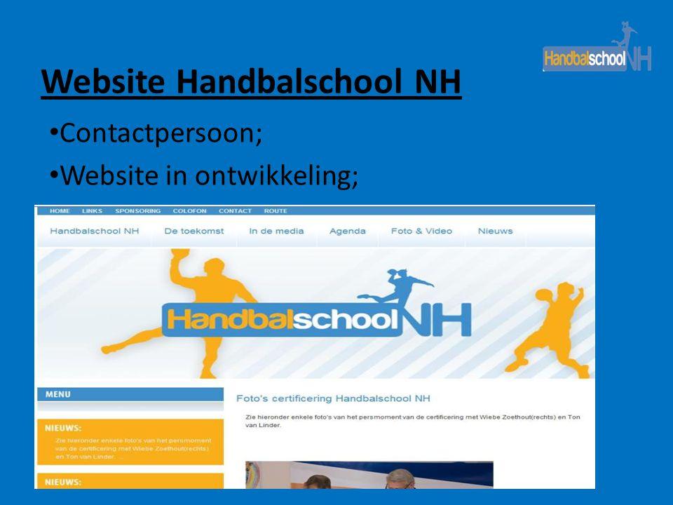 Website Handbalschool NH • Contactpersoon; • Website in ontwikkeling;