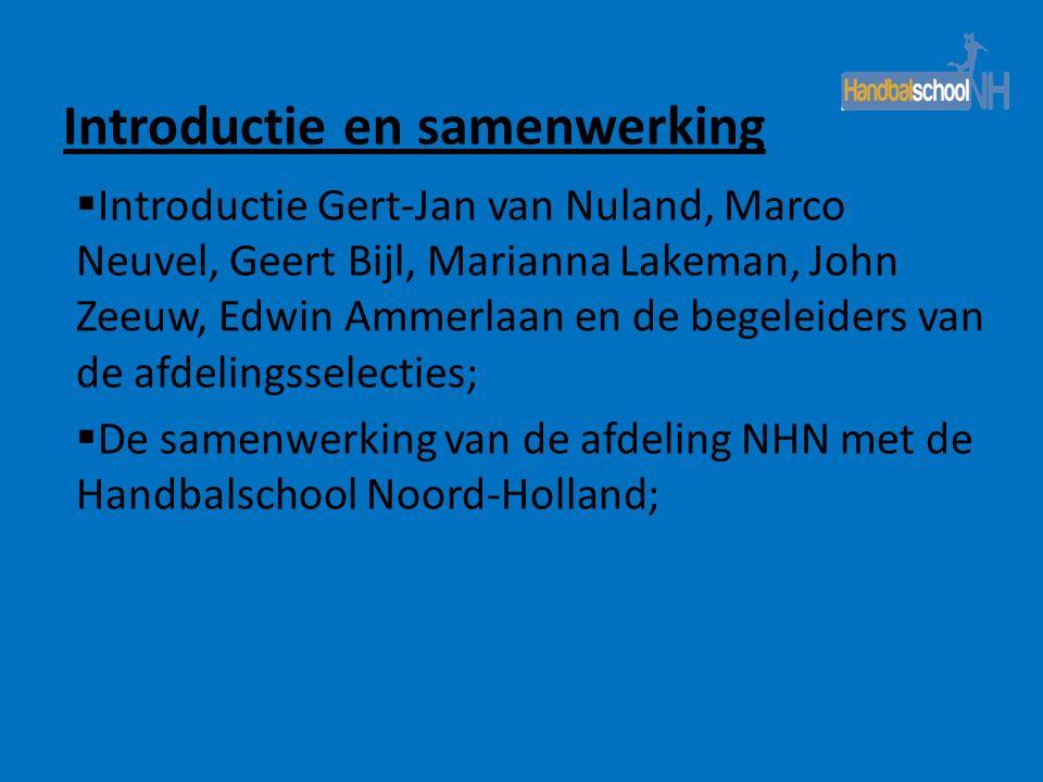 Introductie en samenwerking  Introductie Gert-Jan van Nuland, Marco Neuvel, Geert Bijl, Marianna Lakeman, John Zeeuw, Edwin Ammerlaan en de begeleide