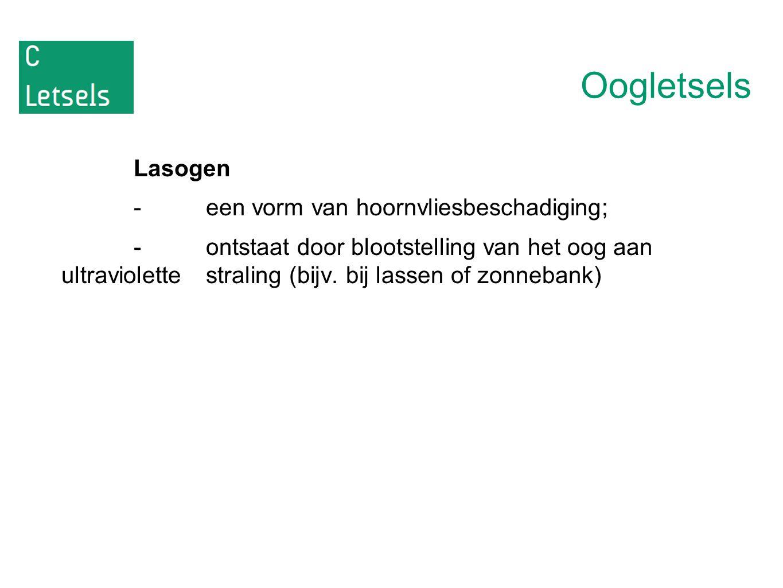 Oogletsels Lasogen -een vorm van hoornvliesbeschadiging; -ontstaat door blootstelling van het oog aan ultraviolette straling (bijv. bij lassen of zonn