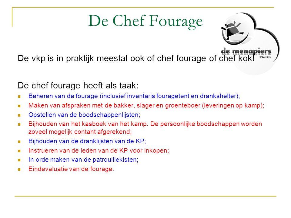 De Chef Fourage De vkp is in praktijk meestal ook of chef fourage of chef kok! De chef fourage heeft als taak:  Beheren van de fourage (inclusief inv