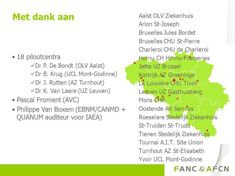 Met dank aan • 18 pilootcentra  Dr P.De Bondt (OLV Aalst)  Dr B.