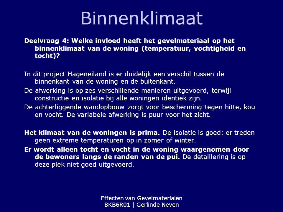 Effecten van Gevelmaterialen BKB6R01 | Gerlinde Neven Binnenklimaat Deelvraag 4: Welke invloed heeft het gevelmateriaal op het binnenklimaat van de wo