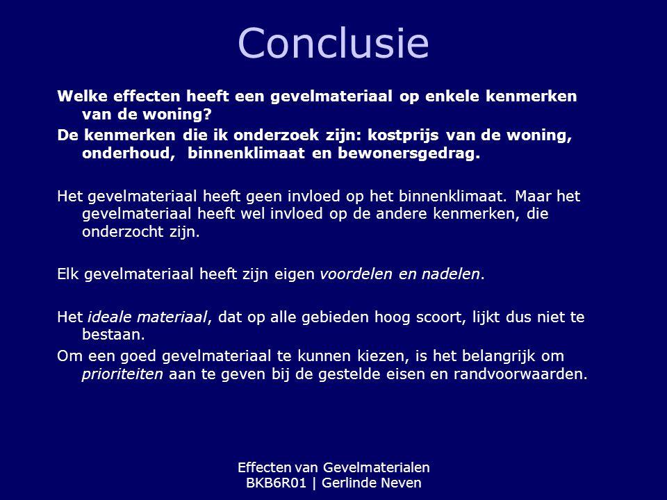 Effecten van Gevelmaterialen BKB6R01 | Gerlinde Neven Conclusie Welke effecten heeft een gevelmateriaal op enkele kenmerken van de woning? De kenmerke