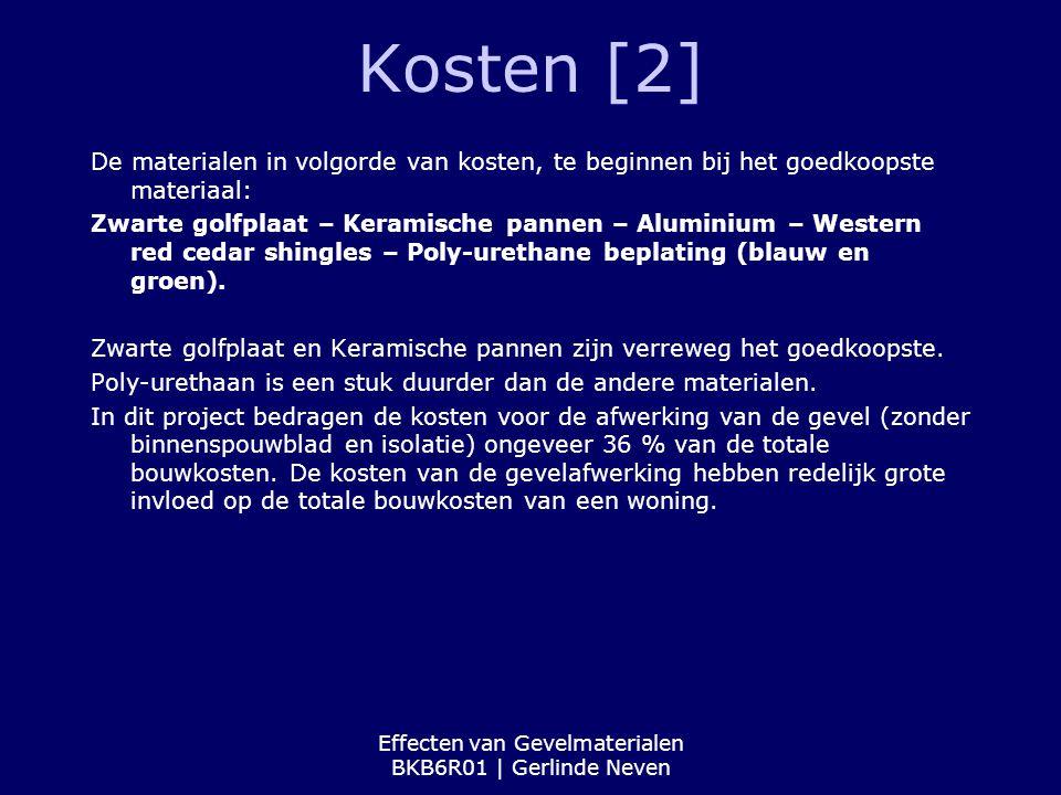 Effecten van Gevelmaterialen BKB6R01 | Gerlinde Neven Kosten [2] De materialen in volgorde van kosten, te beginnen bij het goedkoopste materiaal: Zwar