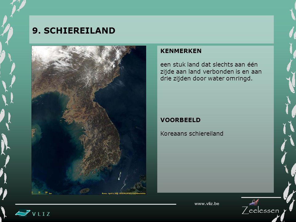 V L I Z www.vliz.be Zeelessen KENMERKEN een stuk land dat slechts aan één zijde aan land verbonden is en aan drie zijden door water omringd.