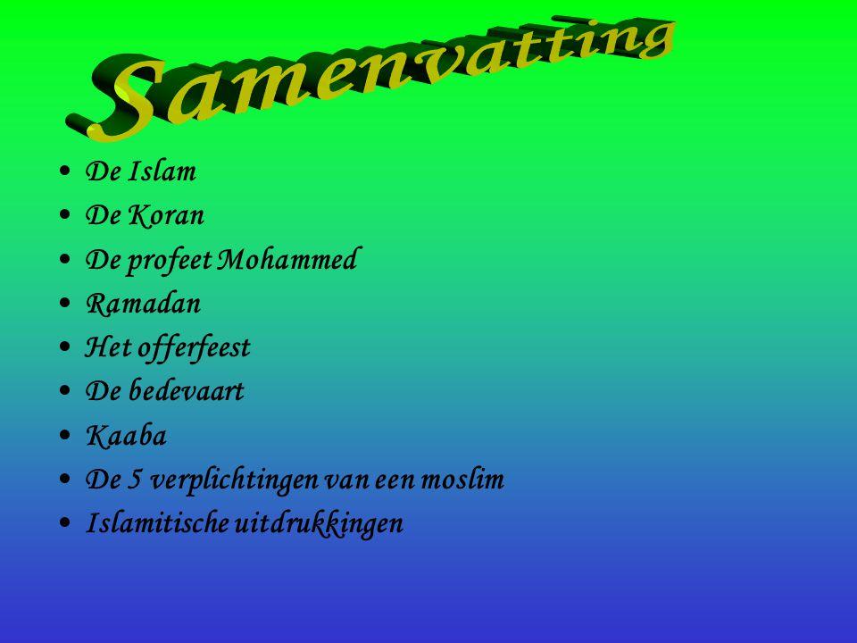 •D•De Islam •D•De Koran •D•De profeet Mohammed •R•Ramadan •H•Het offerfeest •D•De bedevaart •K•Kaaba •D•De 5 verplichtingen van een moslim •I•Islamiti