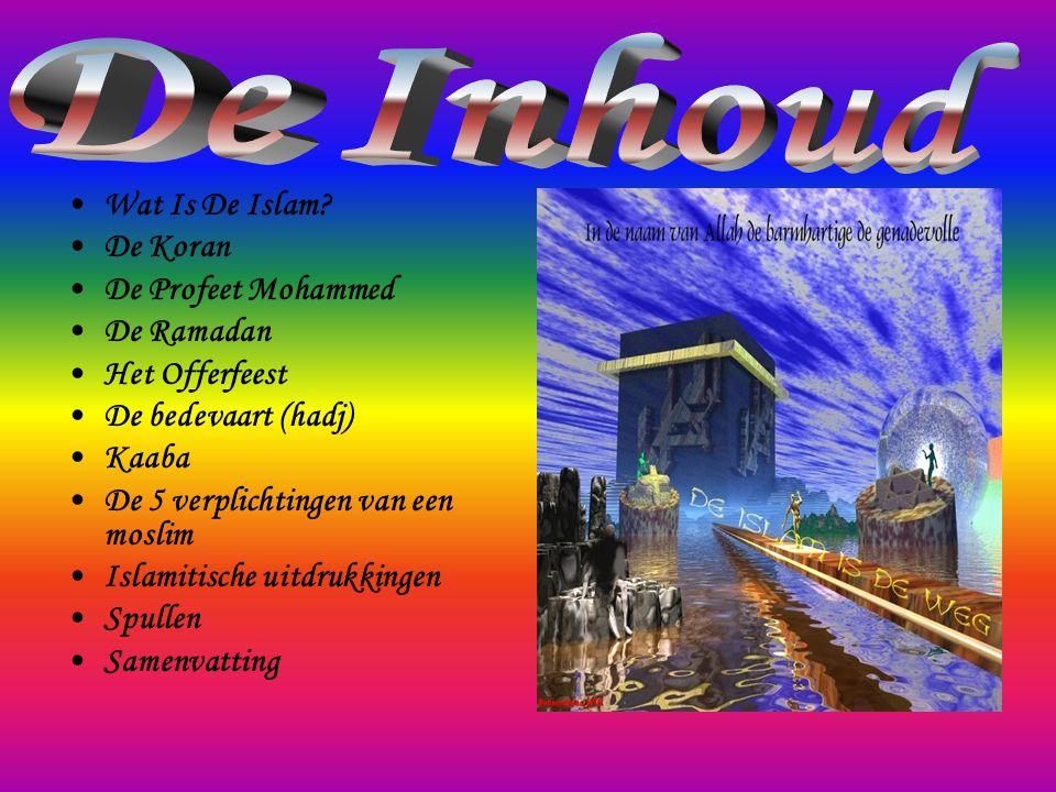 •D•De Islam •D•De Koran •D•De profeet Mohammed •R•Ramadan •H•Het offerfeest •D•De bedevaart •K•Kaaba •D•De 5 verplichtingen van een moslim •I•Islamitische uitdrukkingen