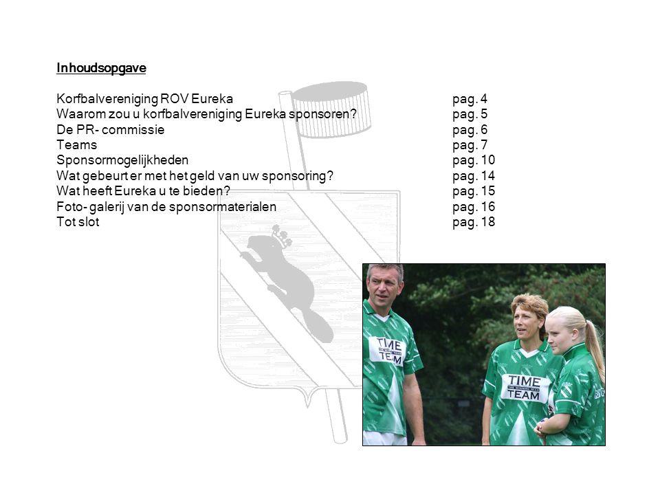 Inhoudsopgave Korfbalvereniging ROV Eurekapag.4 Waarom zou u korfbalvereniging Eureka sponsoren.