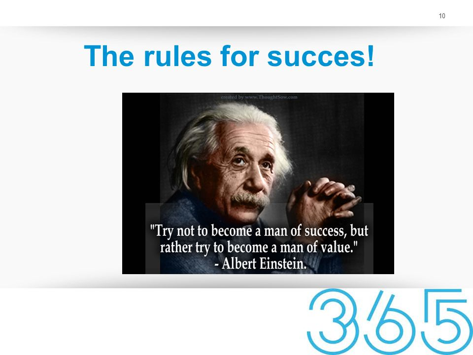 10 The rules for succes! 10