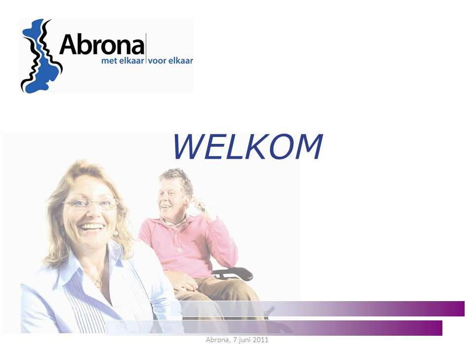 Abrona, 7 juni 2011 WELKOM
