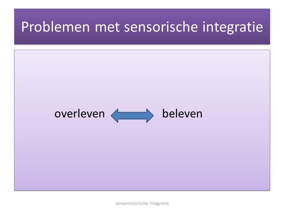 Problemen met sensorische integratie overleven beleven sensomotorische integratie