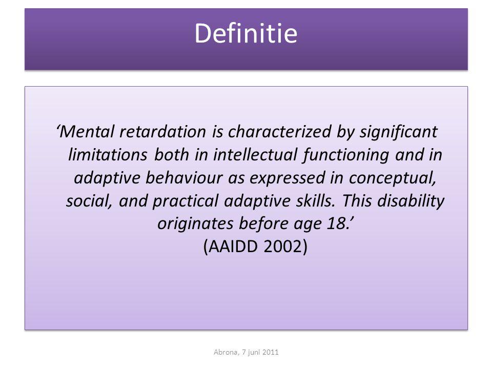 Uitwerking • Een beneden gemiddeld intellectueel functioneren, geoperationaliseerd door middel van een intelligentiecoëfficiënt (IQ) van 75 of lager.