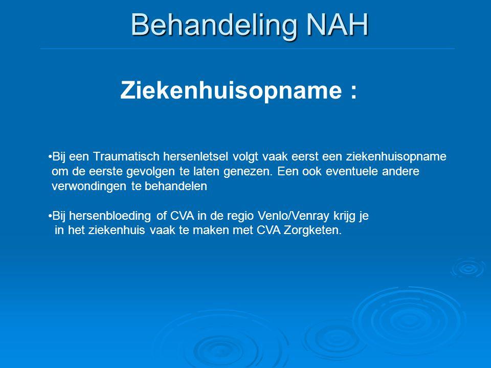 Behandeling NAH Ziekenhuisopname : •Bij een Traumatisch hersenletsel volgt vaak eerst een ziekenhuisopname om de eerste gevolgen te laten genezen. Een