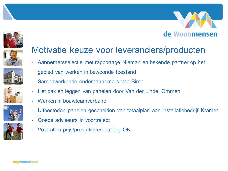 Motivatie keuze voor leveranciers/producten -Aannemersselectie met rapportage Nieman en bekende partner op het gebied van werken in bewoonde toestand