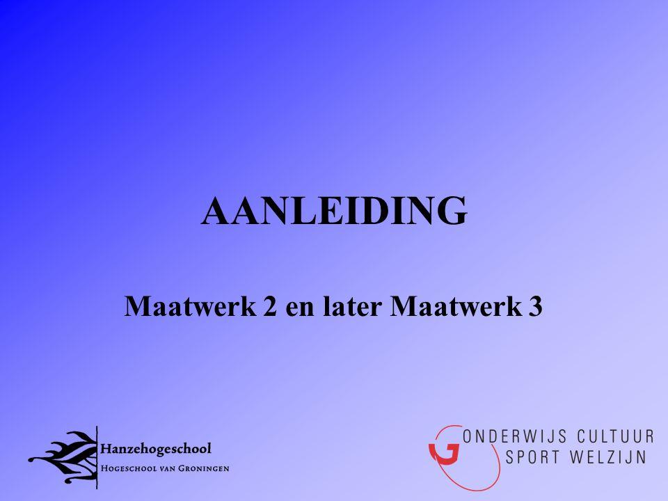 AANLEIDING Maatwerk 2 en later Maatwerk 3