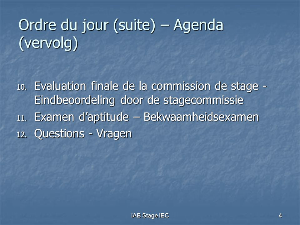 IAB Stage IEC75 Questions  Questions de préférence par courrier électronique ( e-mail ) à stage@iec-iab.be stage@iec-iab.be