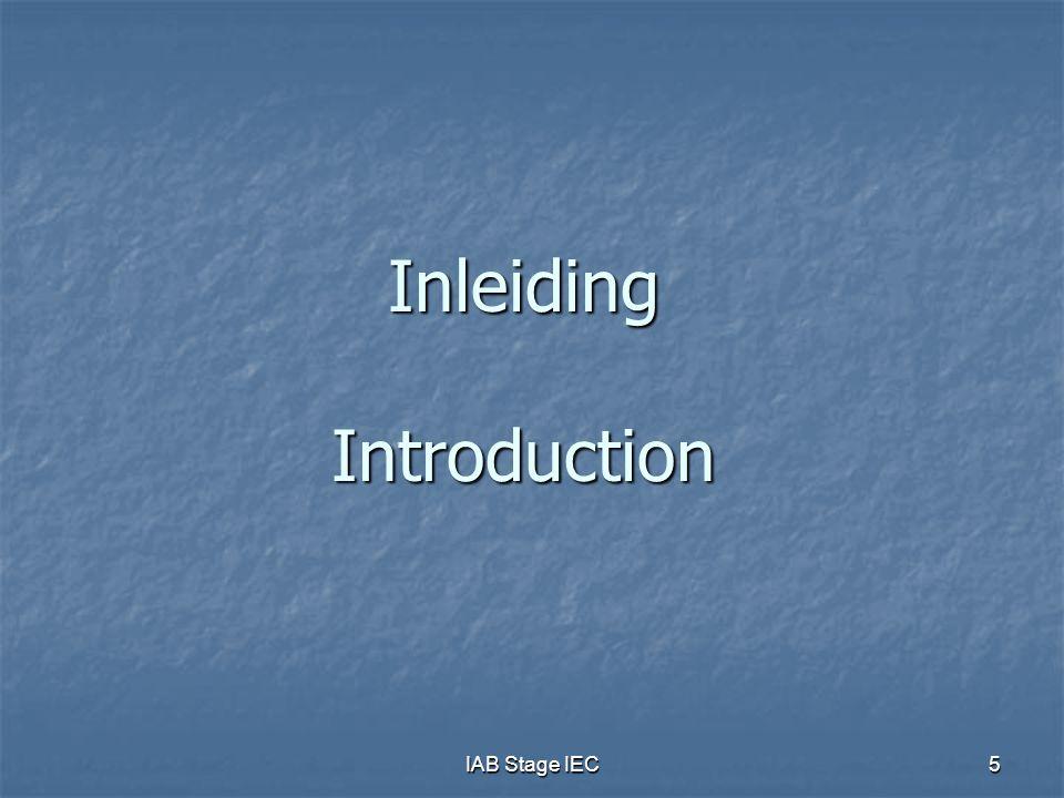 IAB Stage IEC26 Stageobjectieven (4)  Bij de beoordeling (op het einde van de stage) van het aantal objectieven en de tijd die de stagiair aan elk van de objectieven heeft besteed, zal er rekening worden gehouden met de professionele omgeving van de stagiair