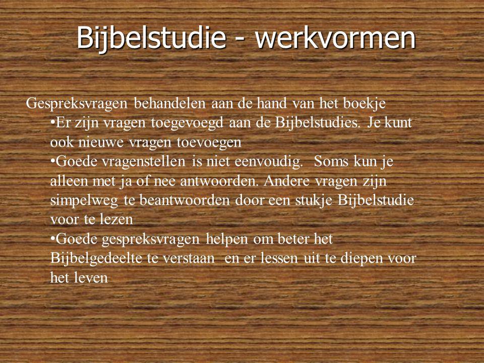 Bijbelstudie - werkvormen Gespreksvragen behandelen aan de hand van het boekje • Er zijn vragen toegevoegd aan de Bijbelstudies.