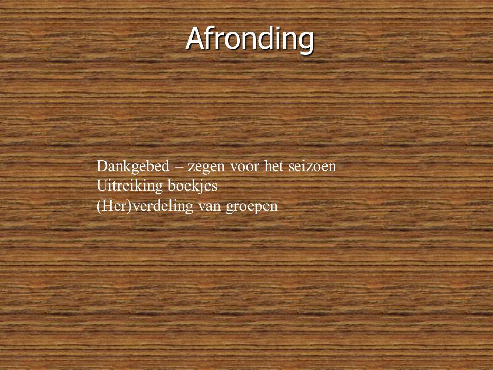 Afronding Dankgebed – zegen voor het seizoen Uitreiking boekjes (Her)verdeling van groepen