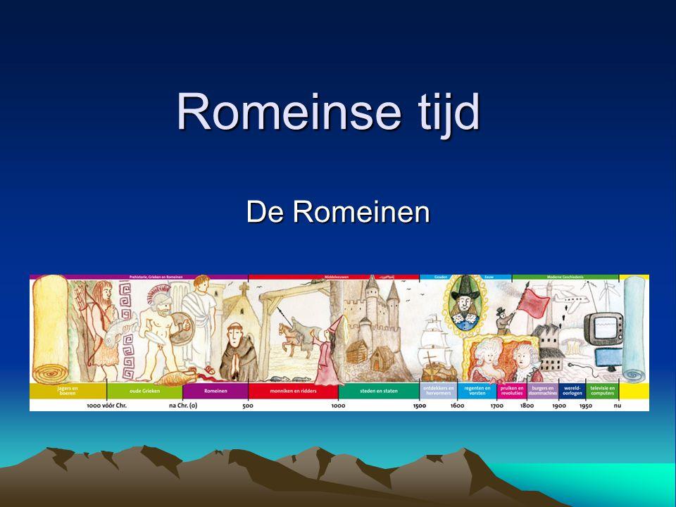 Romeinse tijd De Romeinen