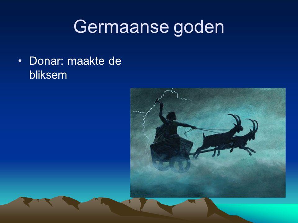 Germaanse goden •Donar: maakte de bliksem