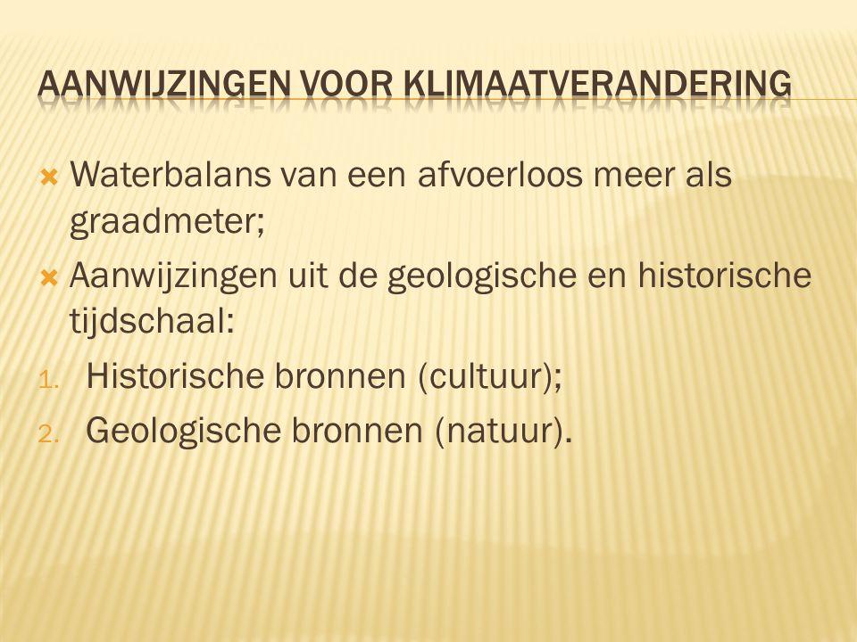  Waterbalans van een afvoerloos meer als graadmeter;  Aanwijzingen uit de geologische en historische tijdschaal: 1. Historische bronnen (cultuur); 2