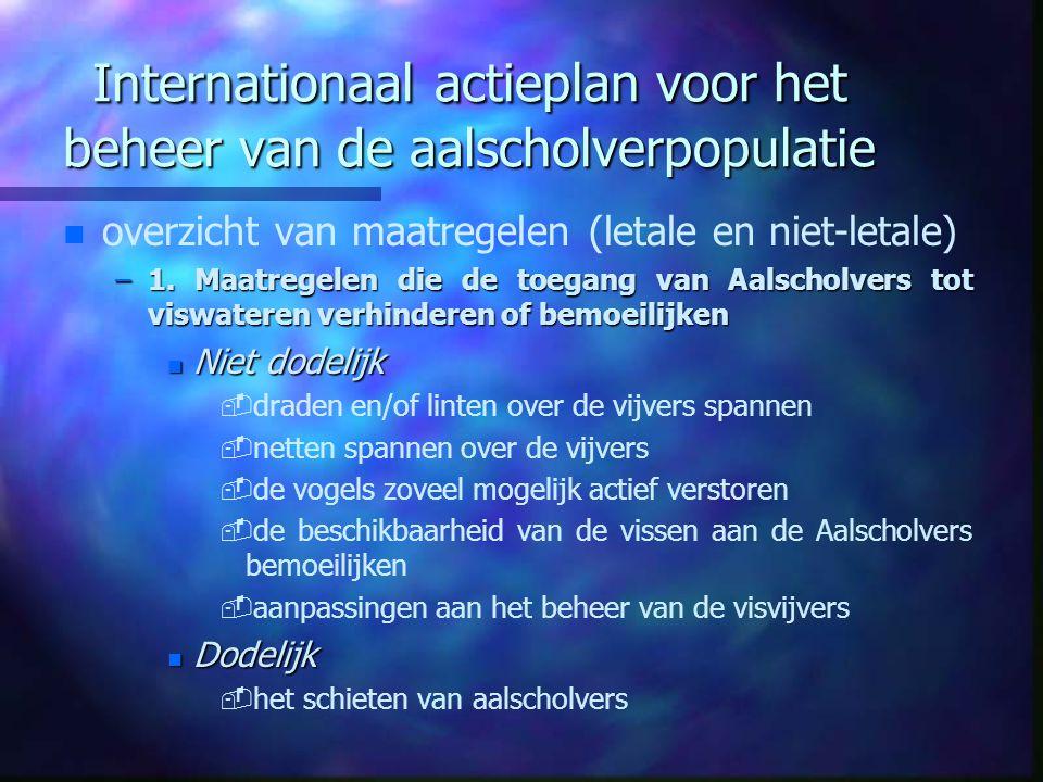 Internationaal actieplan voor het beheer van de aalscholverpopulatie n n overzicht van maatregelen (letale en niet-letale) –1. Maatregelen die de toeg